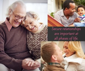 Secure relationships are important at all phases of life.
